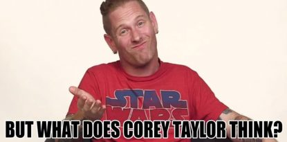 What does Corey Taylor think?