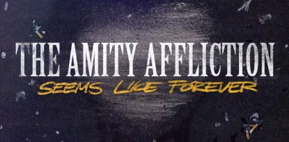 Seems Like Forever - The Amity Affliction